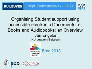 Dept Elektrotechniek ESAT Organising Student support using accessible