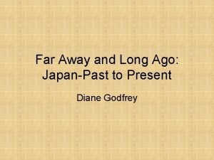 Far Away and Long Ago JapanPast to Present