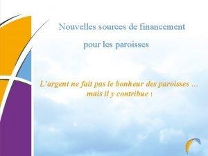 Nouvelles sources de financement pour les paroisses Largent