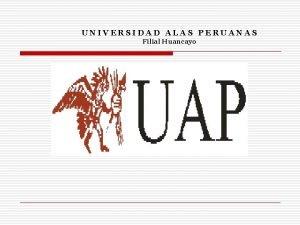 UNIVERSIDAD ALAS PERUANAS Filial Huancayo Comunicacin Efectiva Una