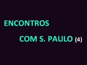 ENCONTROS COM S PAULO 4 Cooperadores precisamse para