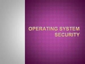 OPERATING SYSTEM SECURITY OPERATING SYSTEM SECURITY Ada 2