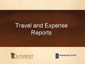 Travel and Expense Reports EXPENSE REPORTS n https