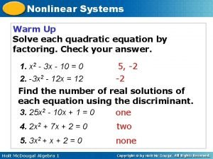 Nonlinear Systems Warm Up Solve each quadratic equation