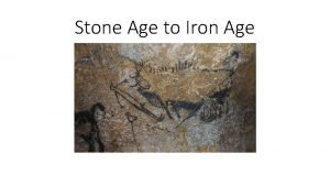 Stone Age to Iron Age Chronology What is