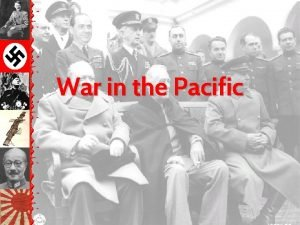 War in the Pacific War in the Pacific