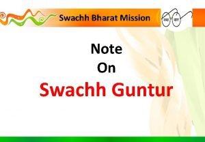 Swachh Bharat Mission Note On Swachh Guntur Swachh