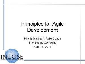Principles for Agile Development Phyllis Marbach Agile Coach