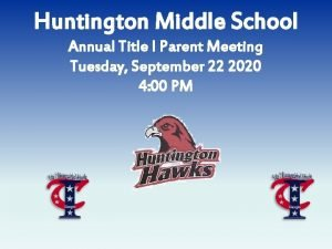 Huntington Middle School Annual Title I Parent Meeting