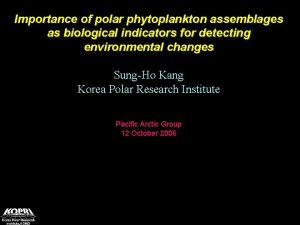 Importance of polar phytoplankton assemblages as biological indicators