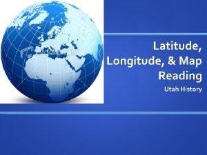 Latitude Longitude Map Reading Utah History Latitude Latitude