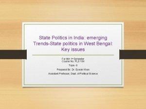 State Politics in India emerging TrendsState politics in