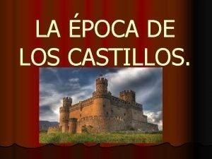 LA POCA DE LOS CASTILLOS LA PENNSULA IBRICA