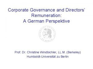Corporate Governance and Directors Remuneration A German Perspektive