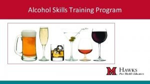 Alcohol Skills Training Program Guiding Principles The best