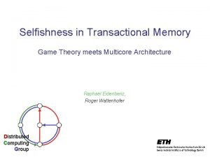 Selfishness in Transactional Memory Game Theory meets Multicore
