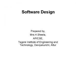 Software Design Prepared by Mrs H Sheela APCSE