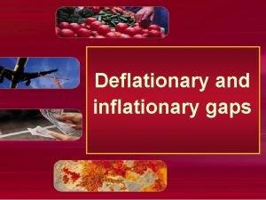 Deflationary and inflationary gaps Deflationary and inflationary gaps
