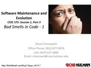 Software Maintenance and Evolution CSSE 575 Session 1