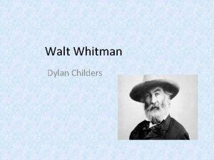Walt Whitman Dylan Childers Bio Poet and journalist
