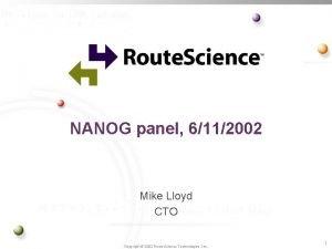 NANOG panel 6112002 Mike Lloyd CTO Copyright 2002