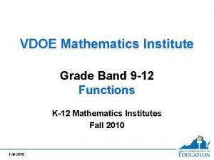 VDOE Mathematics Institute Grade Band 9 12 Functions