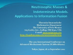 Neutrosophic Masses Indeterminate Models Applications to Information Fusion