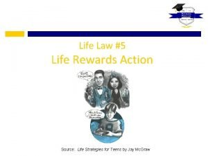 Life Law 5 Life Rewards Action Source Life