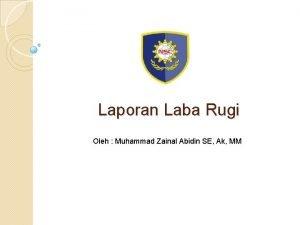 Laporan Laba Rugi Oleh Muhammad Zainal Abidin SE