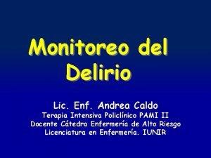 Monitoreo del Delirio Lic Enf Andrea Caldo Terapia