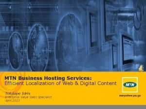 MTN Business Hosting Services Efficient Localization of Web