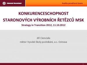 Kvalita proven asem KONKURENCESCHOPNOST STARONOVCH VROBNCH ETZC MSK