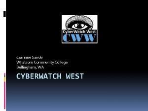 Corrinne Sande Whatcom Community College Bellingham WA CYBERWATCH