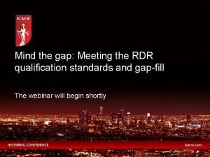 Mind the gap Meeting the RDR qualification standards