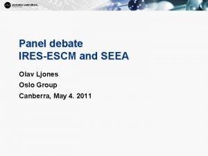 1 Panel debate IRESESCM and SEEA Olav Ljones