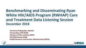 Benchmarking and Disseminating Ryan White HIVAIDS Program RWHAP