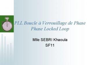 PLL Boucle Verrouillage de Phase Locked Loop Mlle