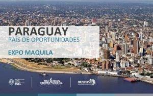 PARAGUAY PAS DE OPORTUNIDADES v EXPO MAQUILA PARAGUAY
