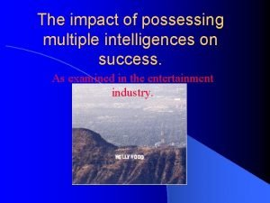 The impact of possessing multiple intelligences on success