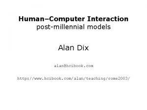 HumanComputer Interaction postmillennial models Alan Dix alanhcibook com