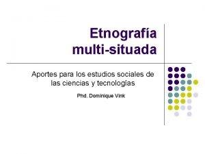 Etnografa multisituada Aportes para los estudios sociales de