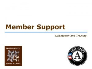 Member Support Orientation and Training Orientation MSA looks
