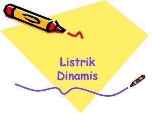 Listrik Dinamis Standar Kompetensi Menerapkan konsep kelistrikan dalam