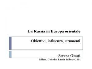 La Russia in Europa orientale Obiettivi influenza strumenti