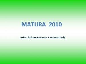 MATURA 2010 obowizkowa matura z matematyki Rozporzdzenie MEN