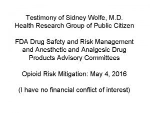Testimony of Sidney Wolfe M D Health Research