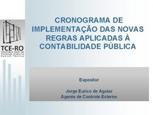 CRONOGRAMA DE IMPLEMENTAO DAS NOVAS REGRAS APLICADAS CONTABILIDADE