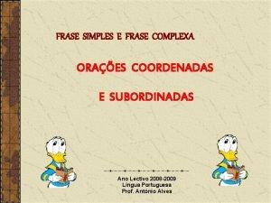 FRASE SIMPLES E FRASE COMPLEXA ORAES COORDENADAS E
