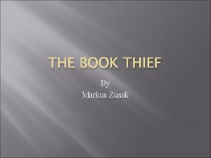 THE BOOK THIEF By Markus Zusak Initial Situation