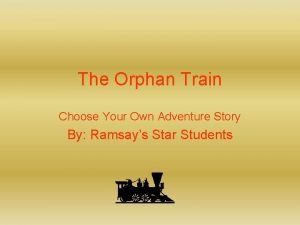 The Orphan Train Choose Your Own Adventure Story